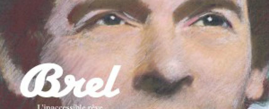 BREL, L'INACCESSIBLE RÊVEDE MICHEL QUINT ET PHILIPPE LORIN