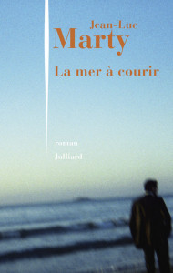 La mer à courir Jean-Luc Marty