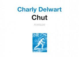 CHUT DE CHARLY DELWART