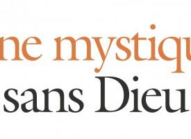 UNE MYSTIQUE SANS DIEUDE JEAN-CLAUDE BOLOGNE