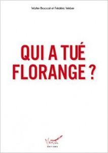 Qui a tué Florange? (© DR)