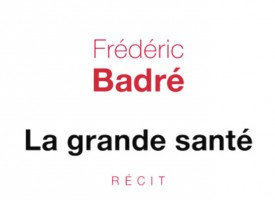LA GRANDE SANTÉ de Frédéric Badré