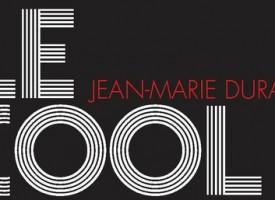 LE COOL DANS NOS VEINES de Jean-Marie Durand