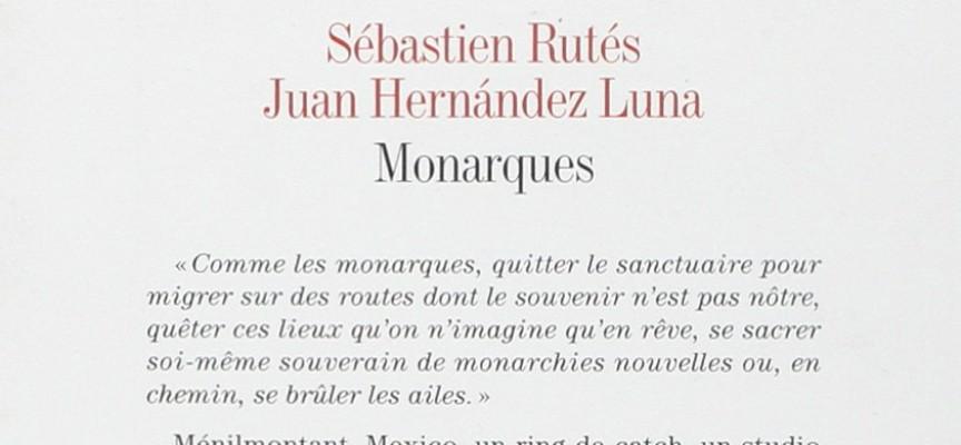 MONARQUES de Sébastien Rutés et Juan Hernandez Luna