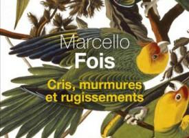 CRIS, MURMURES ET RUGISSEMENTS de Marcello Fois