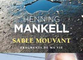 SABLE MOUVANT FRAGMENT DE MA VIE de Henning Mankell