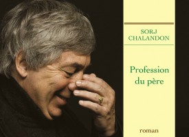 PROFESSION DU PÈRE de Sorj Chalandon