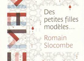 DES PETITES FILLES MODÈLES de Romain Slocombe