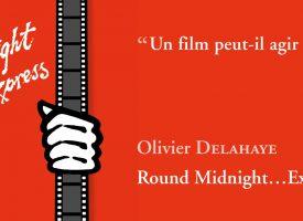 ROUND MIDNIGHT… EXPRESS d'Olivier Delahaye