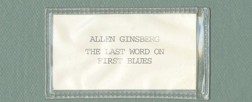 THE LAST WORD ON FIST BLUES – Allen Ginsberg