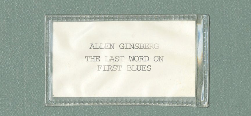 THE LAST WORD ON FIST BLUES – Allen Ginsberg
