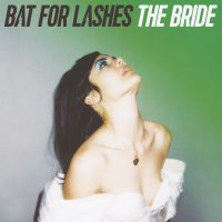 THE BRIDE – Bat for lashes