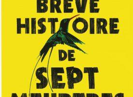 BRÈVE HISTOIRE DE SEPT MEURTRES de Marlon James