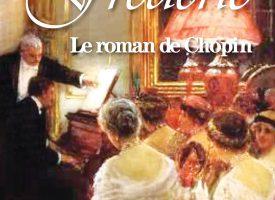 FRÉDÉRIC, LE ROMAN DE CHOPIN de Gilles Laporte