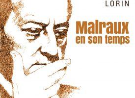 MALRAUX EN SON TEMPS d'Alain Malraux et Philippe Lorin