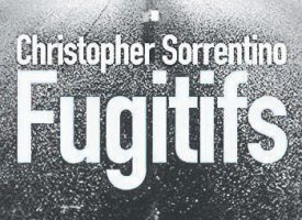 FUGITIFS de Christopher Sorrentino