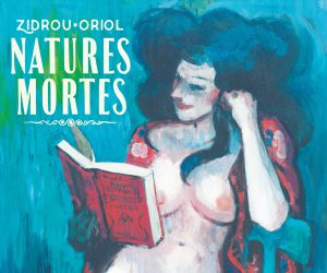 NATURES MORTES Zidrou & Oriol