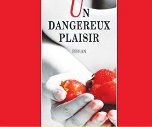 UN DANGEREUX PLAISIR de François Vallejo