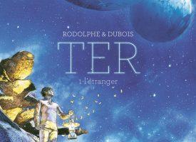 TER Tome 1 : L'Étranger de Rodolphe & Dubois