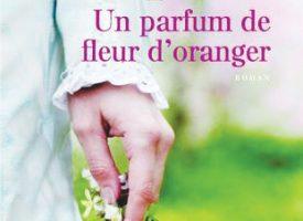 Un parfum de fleur d'oranger de Gilles Laporte