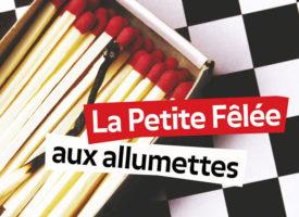 LA PETITE FÊLÉE AUX ALLUMETTES de Nadine Monfils