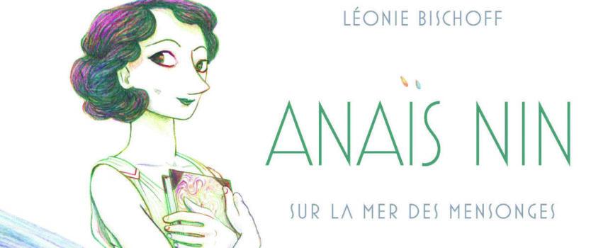Anaïs Nin de Léonie Bischoff